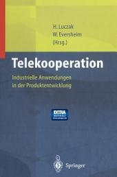 Telekooperation: Industrielle Anwendungen in der Produktentwicklung
