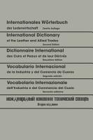 Internationales W  rterbuch der Lederwirtschaft   International Dictionary of the Leather and Allied Trades   Dictionnaire International des Cuirs et Peaux et de leurs D  riv  s   Vocabulario Internacional de la Industria y del Comercio de Cueros   Vocabolario Internazionale dell   Industria e del Commercio del Cuoio                                                                                       PDF