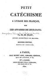 Petit catéchisme à l'usage des français: sur les affaires de leur pays