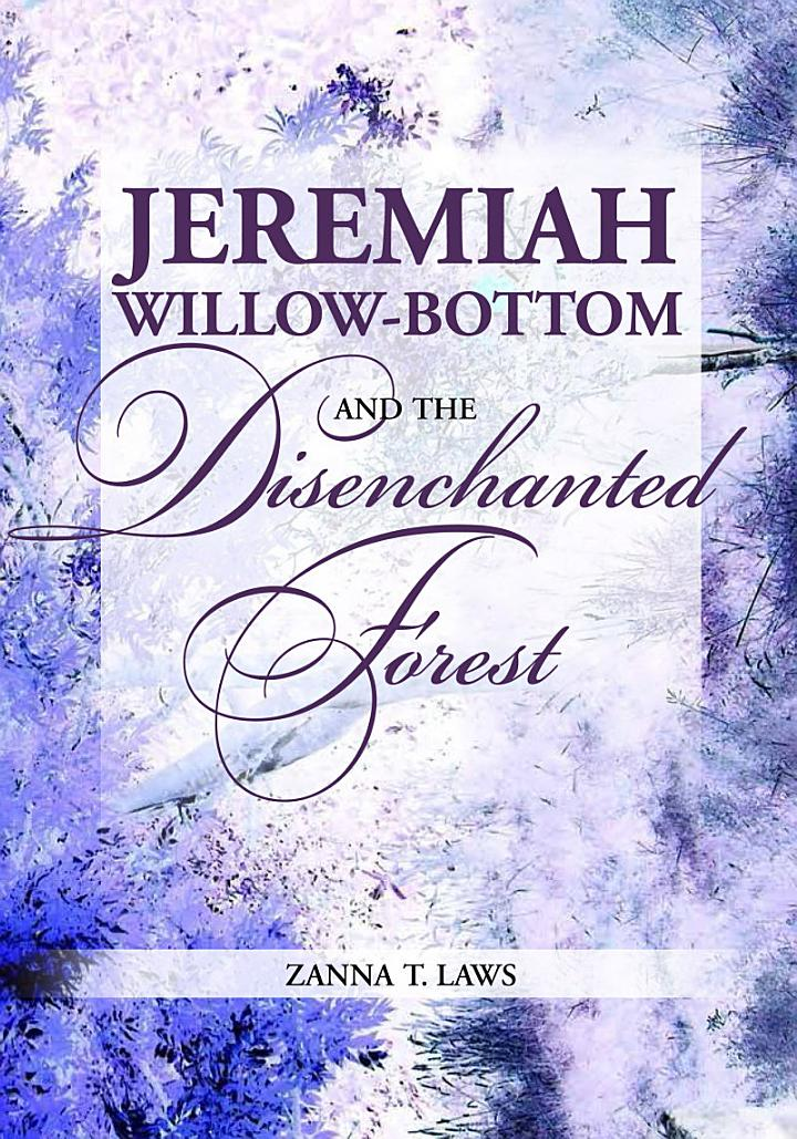 Jeremiah Willow-Bottom and the Disenchanted Forest