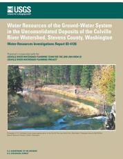 Water Resources of the Ground-Water System in the Unconsolidated Deposits of the Colville River Watershed, Stevens County, Washington