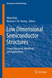 Low Dimensional Semiconductor Structures: Characterization, Modeling and Applications