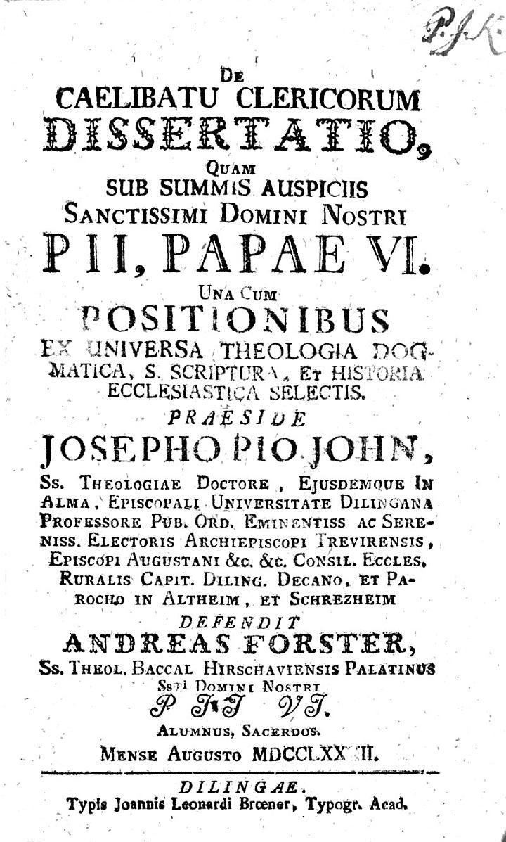 De caelibatu clericorum dissertatio, quam ... praeside Josepho Pio John ... defendit Andreas Forster