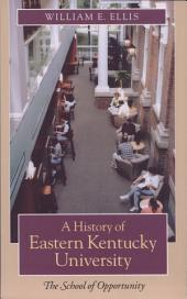 A History of Eastern Kentucky University: The School of Opportunity