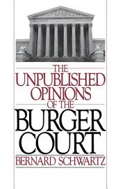 The Unpublished Opinions of the Burger Court