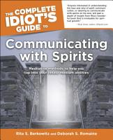 The Complete Idiot s Guide to Communicating with Spirits PDF