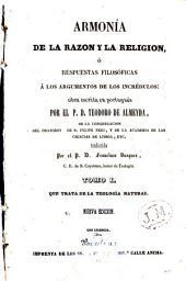 Armonía de la razón y la religión,ó respuestas filosóficas á los argumentos de los incrédulos...: Tomo I.Que trata de la Teología Natural