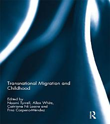 Transnational Migration And Childhood Book PDF