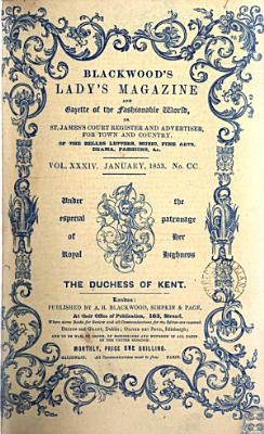 Blackwood s Lady s Magazine and Gazette of the Fashionable World  Or  St  James s Court register of Belles Lettres  Fine Arts  Music  Drama  Fashions   c PDF