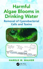 Harmful Algae Blooms in Drinking Water: Removal of Cyanobacterial Cells and Toxins