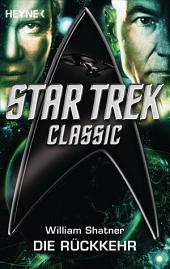 Star Trek - Classic: Die Rückkehr: Roman
