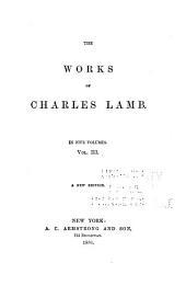 The Works of Charles Lamb: Elia. The last essays of Elia