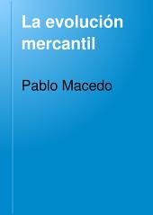 La evolución mercantil: Communicaciones y obras públicas. La Hacienda pública; tres monografías que dan idea de una parte de la evolución económica de México