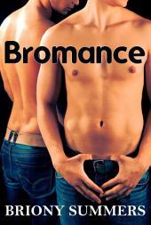 Bromance (m/m First Time Erotica)