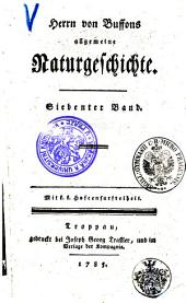 Herrn von Buffons allgemeine Naturgeschichte: Siebenter Band, Band 7