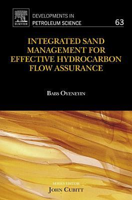 Integrated Sand Management For Effective Hydrocarbon Flow Assurance