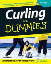 Curling For Dummies: Edition 2