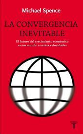 La convergencia inevitable: El futuro del crecimiento económico en un mundo a varias velocidades