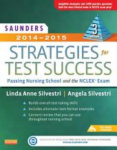 Saunders 2014-2015 Strategies for Test Success: Passing Nursing School and the NCLEX Exam, Edition 3