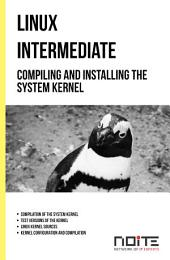 Compiling and installing the system kernel: Linux Intermediate. AL2-076