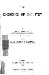 The Economics of Industry, by ALfred Marshall and Mary Paley Marshall