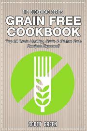 Grain Free Cookbook   Top 30 Brain Healthy  Grain   Gluten Free Recipes Exposed
