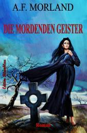Die mordenden Geister: Horror-Roman