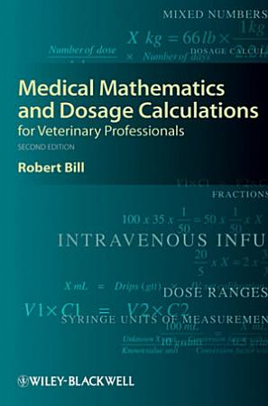 Medical Mathematics and Dosage Calculations for Veterinary Professionals PDF