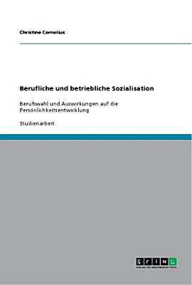 Berufliche und betriebliche Sozialisation PDF
