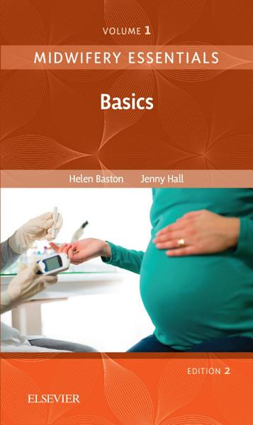 Midwifery Essentials  Basics E Book