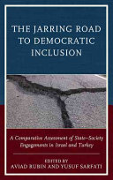 The Jarring Road to Democratic Inclusion  A Comparative Assessment of State Society Engagements in Israel and Turkey PDF