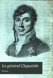 Le général Claparède: sa vie militaire, ses campagnes d'après des documents inédites