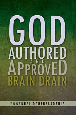 God Authored and Approved Brain Drain