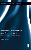 Britishness  Popular Music  and National Identity PDF