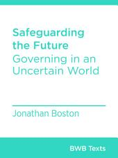 Safeguarding the Future: Governing in an Uncertain World
