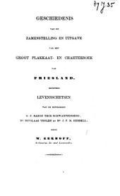 Geschiedenis van de zamenstelling en uitgave van het Groot Plakkaat- en Charterboek van Friesland benevens levensschetsen van de bewerkers, G.F. Baron Thoe Schwartzenberg, Nicolaas Tholen en J.F.M. Herbell