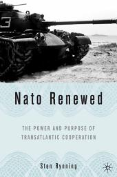 NATO Renewed: The Power and Purpose of Transatlantic Cooperation
