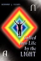 Called Into Life by the Light PDF