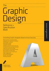 The Graphic Design Reference Specification Book Book PDF
