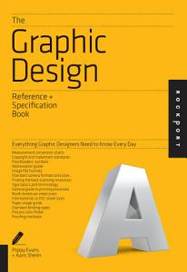 The Graphic Design Reference   Specification Book