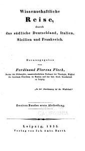 Wissenschaftliche Reise durch das südliche Deutschland, Italien, Sicilien und Frankreich: Band 2,Ausgabe 1