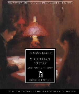 The Broadview Anthology of Victorian Poetry and Poetic Theory  concise edition PDF