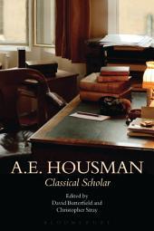 A.E. Housman: Classical Scholar