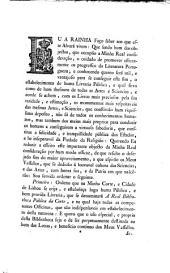 Eu A Rainha Faço saber aos que este Alvará virem: Que sendo hum dos objectos, que occupão a Minha Real consideração, o cuidado de promover efficazmente os progressos de Literatura Portugueza; ...