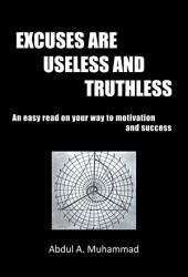 Excuses Are Useless And Truthless Book PDF