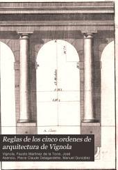 Reglas de los cinco órdenes de arquitectura de Vignola: con un orden dórico de Posidonia y un apéndice que contiene las lecciones elementales de las sombras en la arquitectura, demostradas por principios naturales