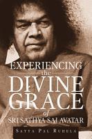 Experiencing the Divine grace of Sri Sathya Sai Avatar PDF
