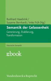 Semantik der Gelassenheit: Generierung, Etablierung, Transformation