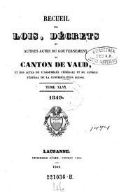 Recueil des lois, decrets et autres actes du gouvernement du canton de Vaud, et des actes de la diete helvetique qui concernant ce canton: Volume46