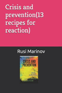 Crisis and Prevention 13 Recipes for Reaction